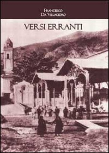 Versi erranti - Francesco Da Villacidro |