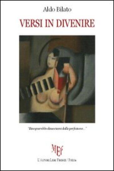 Versi in divenire - Aldo Bilato | Jonathanterrington.com