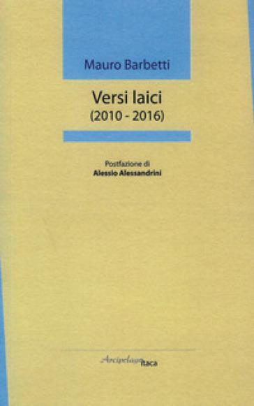 Versi laici (2010-2016) - Mauro Barbetti |