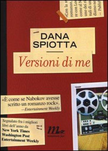 Versioni di me - Dana Spiotta | Jonathanterrington.com