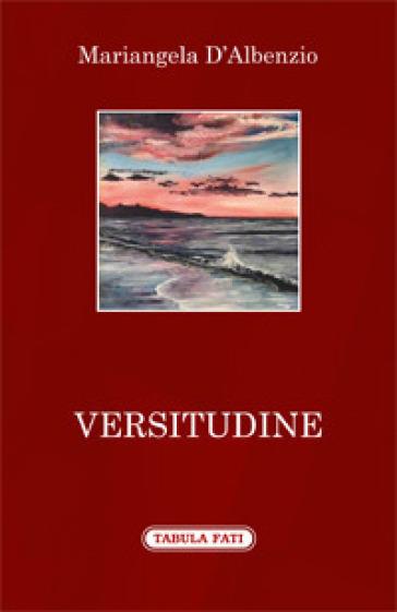 Versitudine - Mariangela D'Albenzio   Kritjur.org