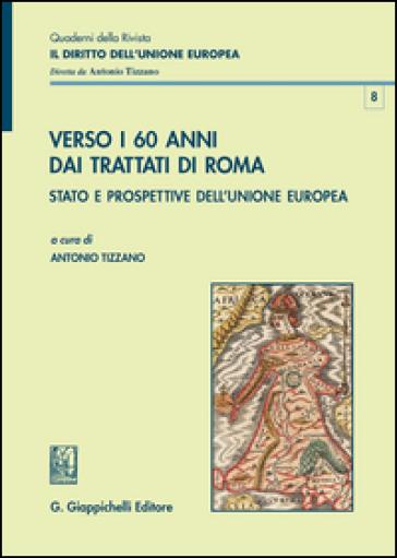 Verso i 60 anni dai Trattati di Roma. Stato e prospettive dell'Unione Europea - A. Tizzano | Kritjur.org