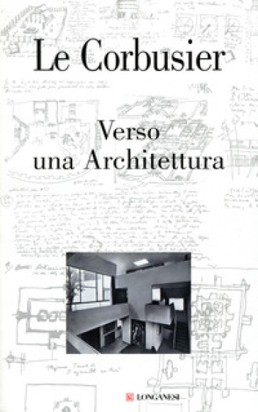 Verso una Architettura. Ediz. illustrata - Charles-Edouard Jeanneret Le Corbusier pdf epub
