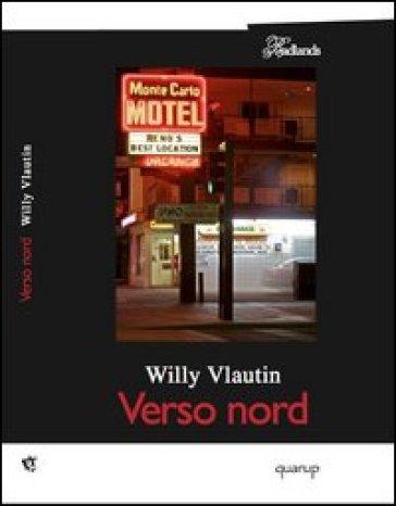 Verso Nord - Willy Vlautin | Kritjur.org