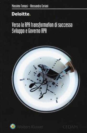 Verso la RPA transformation di successo. Sviluppo e governo RPA - Massimo Tomasi  
