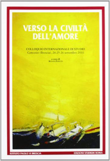 Verso la civiltà dell'amore. Paolo VI e la costruzione della comunità umana - R. Papetti | Kritjur.org