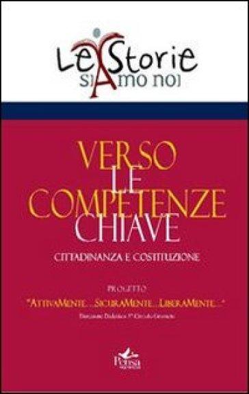 Verso le competenze chiave. Cittadinanza e costituzione - F. Batini | Rochesterscifianimecon.com