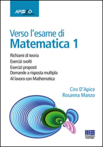 Verso l'esame di matematica 1. Con espansione online - Ciro D'Apice |