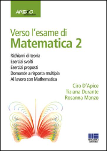 Verso l'esame di matematica 2. Con espansione online - Ciro D'Apice pdf epub