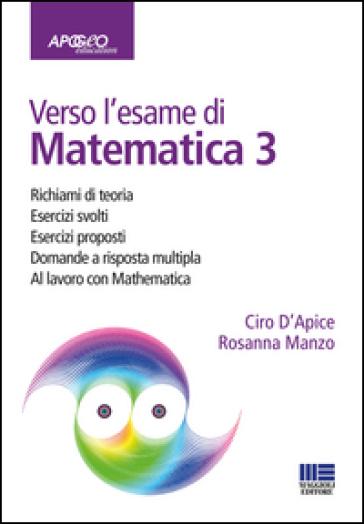 Verso l'esame di matematica 3. Con espansione online - Ciro D'Apice |