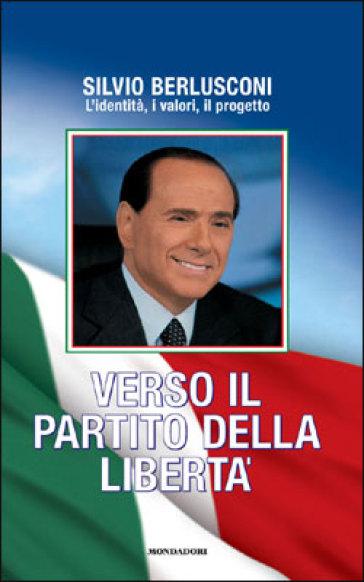 Verso il Partito della Libertà - Silvio Berlusconi | Kritjur.org