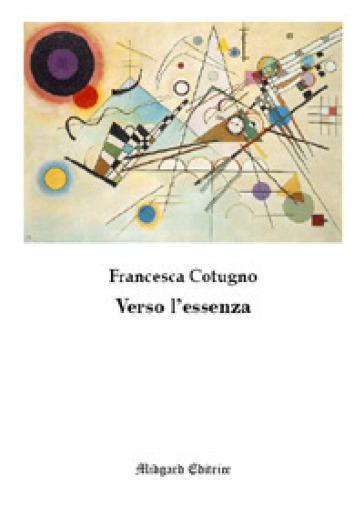 Verso l'essenza - Francesca Cotugno | Kritjur.org