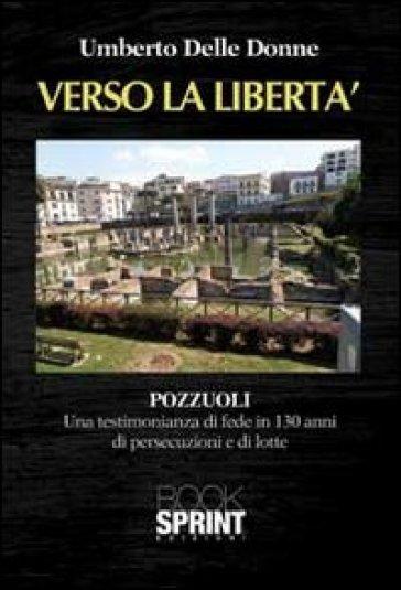 Verso la libertà - Umberto Delle Donne |