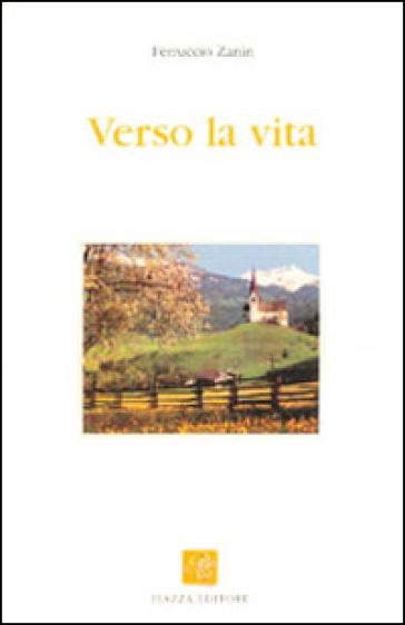 Verso la vita - Ferruccio Zanin | Kritjur.org