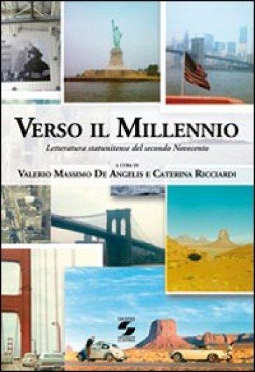 Verso il millennio. Letteratura statunitense del secondo Novecento - V. M. De Angelis |