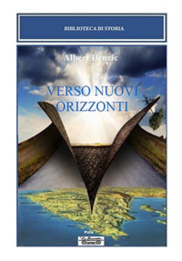 Verso nuovi orizzonti - Albert Bencic |