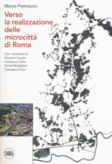 Verso la realizzazione delle microcittà di Roma - Marco Pietrolucci | Thecosgala.com