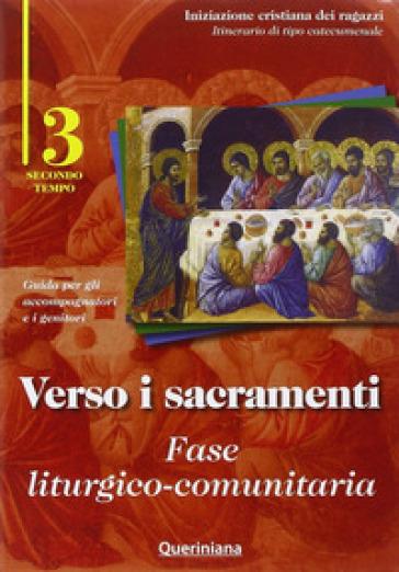Verso i sacramenti. Fase liturgico-comunitaria. Guida per gli accompagnatori e i genitori. 3. - Diocesi di Cremona |
