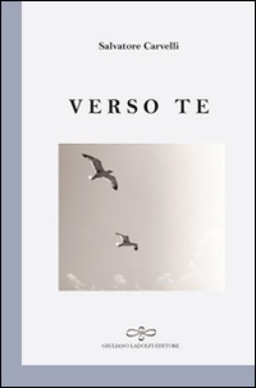 Verso te - Salvatore Carvelli |