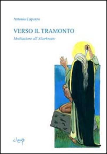 Verso il tramonto. Meditazione all'Altarknotto - Antonio Capuzzo | Ericsfund.org