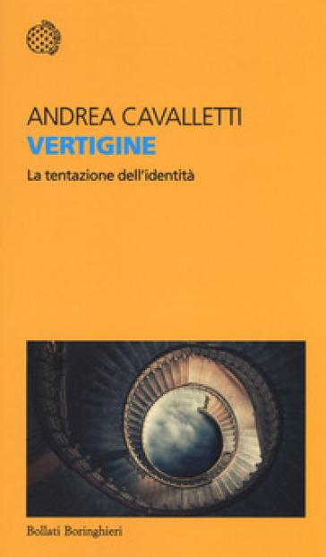 Vertigine. La tentazione dell'identità - Andrea Cavalletti pdf epub