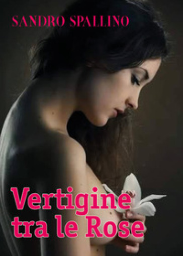 Vertigine tra le rose