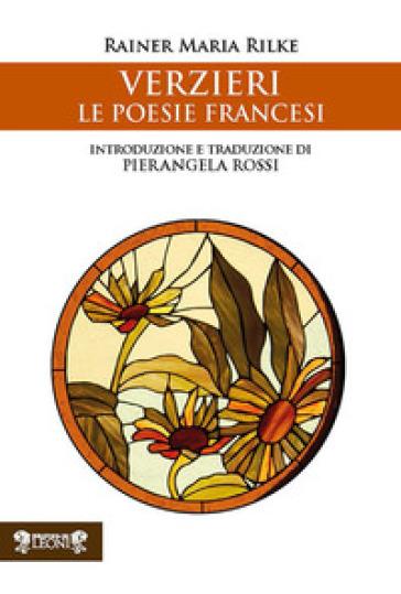 Verzieri. Le poesie francesi - Rainer Maria Rilke |