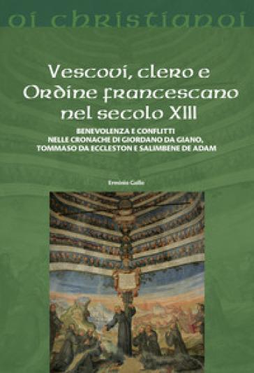 Vescovi, clero e Ordine francescano nel secolo XIII - Erminio Gallo  