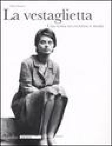 Vestaglietta. Una storia tra erotismo e moda. Ediz. illustrata (La) - Elda Danese |