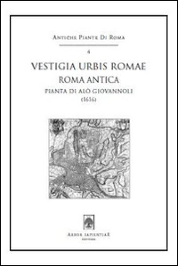 Vestigia urbis Romae. Roma antica (1616). Pianta di Alò Giovannoli. Con cartina - Alò Giovannoli |