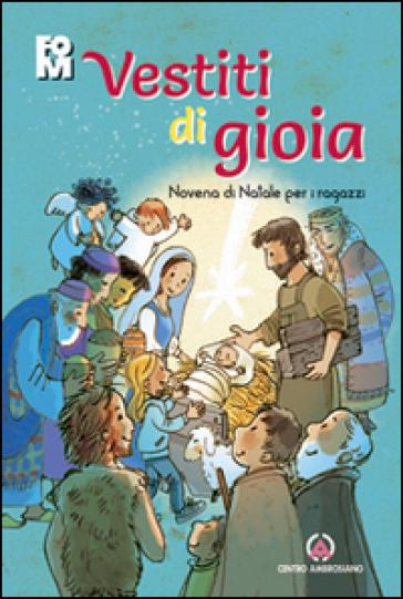 Vestiti di gioia. Novena di Natale per i ragazzi - Fondazione Oratori Milanesi |