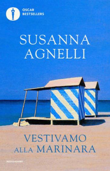 Vestivamo alla marinara - Susanna Agnelli  