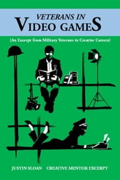 Veterans in Video Games: A Military Veterans in Creative Careers Excerpt