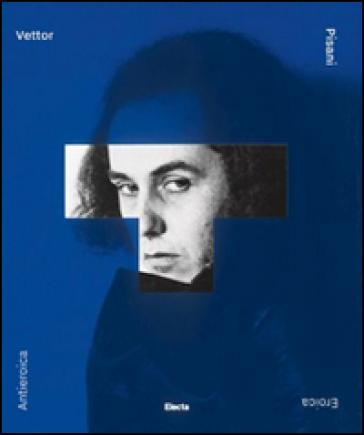Vettor Pisani. Eroica/antieroica. Una monografia - Luigi Cherubini |