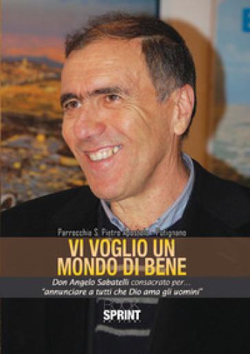 Vi voglio un mondo di bene - V. Cassone |