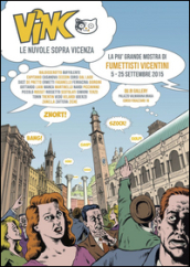 ViNC. Le nuvole sopra Vicenza. Mostra di fumettisti e illustratori vicentini. Ediz. illustrata