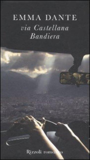 Via Castellana Bandiera - Emma Dante  