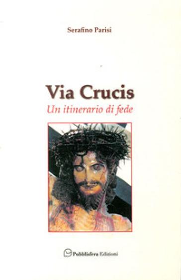 Via Crucis. Un itinerario di fede - Serafino Parisi   Kritjur.org