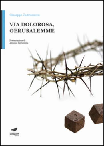 Via Dolorosa, Gerusalemme - Giuseppe Castronuovo | Rochesterscifianimecon.com