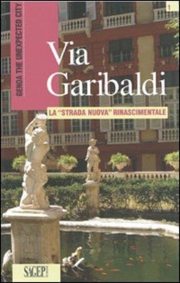 Via Garibaldi. Ediz. inglese - Marina Firpo |