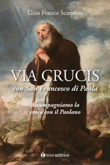 Via Lucis con San Francesco di Paola - Gian Franco Scarpitta | Kritjur.org