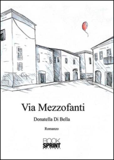 Via Mezzofanti - Donatella Di Bella |
