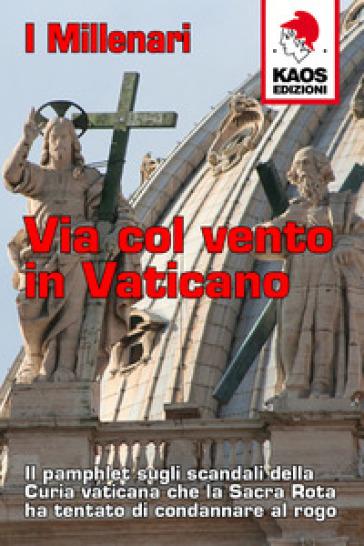 Via col vento in Vaticano - I Millenari |