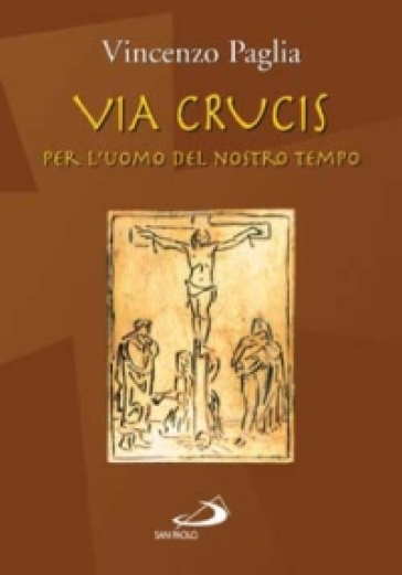 Via crucis. Per l'uomo del nostro tempo - Vincenzo Paglia | Rochesterscifianimecon.com