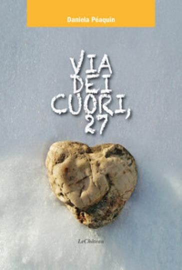 Via dei cuori, 27 - Daniela Péaquin  