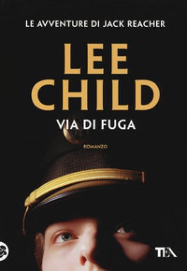 Via di fuga - Lee Child |