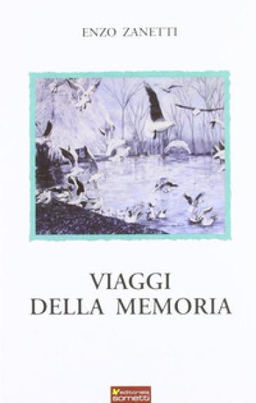 Viaggi della memoria - Enzo Zanetti  
