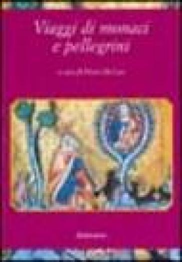 Viaggi di monaci e pellegrini - P. De Leo |