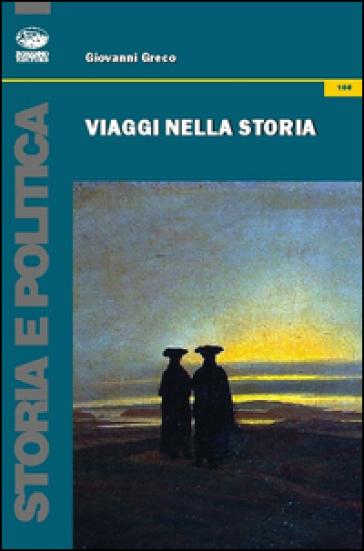 Viaggi nella storia - Giovanni Greco |