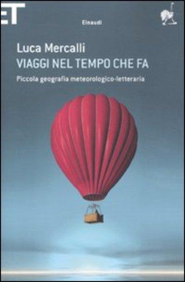 Viaggi nel tempo che fa. Piccola geografia meteorologico-letteraria - Luca Mercalli pdf epub